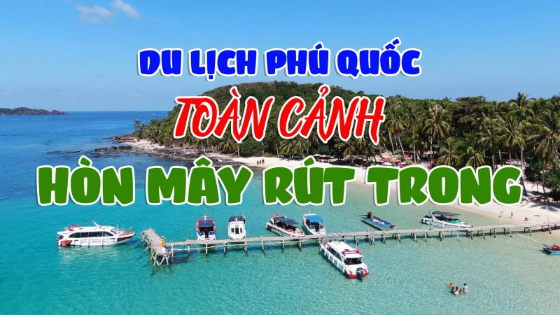 Du Lịch Phú Quốc Tham Quan Hòn Mây Rút Trong Tour 5 Đảo Phú Quốc