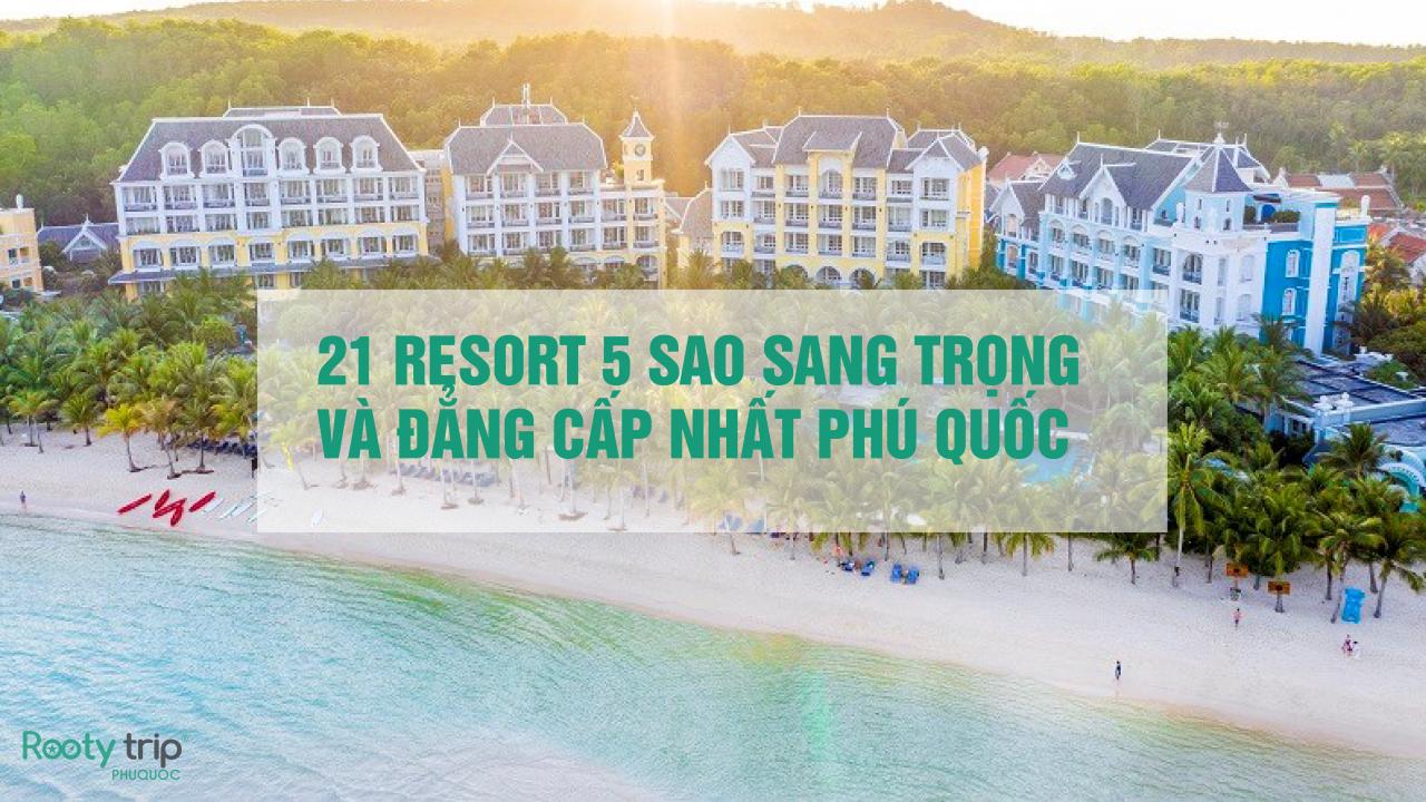 21 Resort 5 sao Sang trọng & Đẳng cấp nhất Phú Quốc